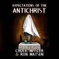 Expectations of the Antichrist - Chuck Missler, Ron Matsen