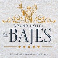 Grand Hotel de Bajes: Een open boek over het luxe leven in de Nederlandse justitiële inrichtingen - Andries Bik