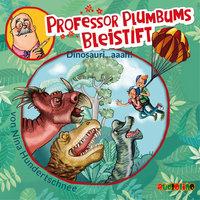 Professor Plumbums Bleistift - Folge 4: Dinosauri...aaah! - Nina Hundertschnee