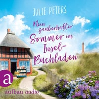 Mein zauberhafter Sommer im Inselbuchladen - Julie Peters
