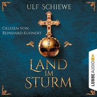 Land im Sturm - Ulf Schiewe
