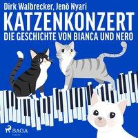 Katzenkonzert: Die Geschichte von Bianca und Nero - Dirk Walbrecker, Jenö Nyari