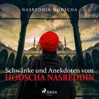 Schwänke und Anekdoten vom Hodscha Nasreddin - Nasreddin Hodscha