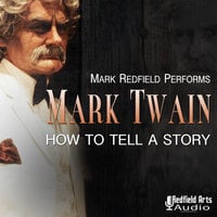 Mark Twain: How to Tell a Story - Mark Twain