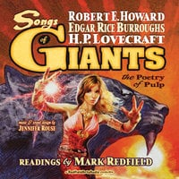 Songs of Giants: The Poetry of Pulp - Edgar Rice Burroughs, H.P. Lovecraft, Robert E. Howard