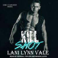 Kill Shot - Lani Lynn Vale
