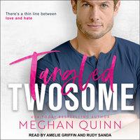Tangled Twosome - Meghan Quinn