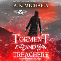 The Black Rose Chronicles: Torment and Treachery - A.K. Michaels