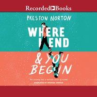 Where I End and You Begin - Preston Norton