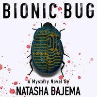 Bionic Bug - Natasha Bajema