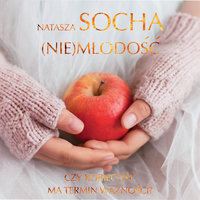 (Nie)młodość - Natasza Socha