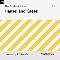 Hansel and Gretel - Brothers Grimm