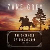 The Shepherd of Guadaloupe - Zane Grey