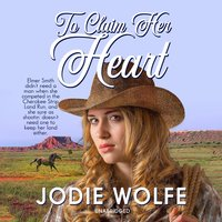 To Claim Her Heart - Jodie Wolfe