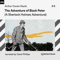 The Adventure of Black Peter: A Sherlock Holmes Adventure - Arthur Conan Doyle
