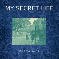 My Secret Life, Vol. 3 Chapter 17 - Dominic Crawford Collins