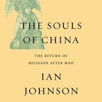 The Souls of China: The Return of Religion After Mao - Ian Johnson
