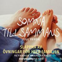 Somna tillsammans (riktad till vuxen) - Reyhaneh Ahangaran