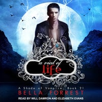 A Shade of Vampire 21: A Vial of Life - Bella Forrest