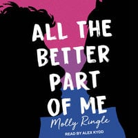 All the Better Part of Me - Molly Ringle