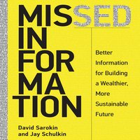 Missed Information: Better Information for Building a Wealthier, More Sustainable Future - David Sarokin, Jay Schulkin