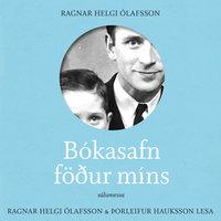 Bókasafn föður míns - Ragnar Helgi Ólafsson