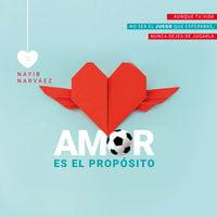 Amor es el propósito - Nayib Narváez, Nayib Said Narváez Isaza