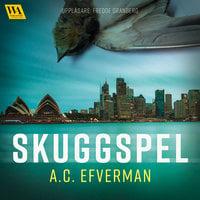 Skuggspel - A.C. Efverman