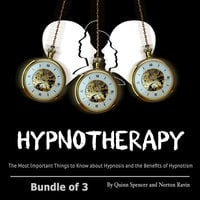 Hypnotherapy: The Most Important Things to Know about Hypnosis and the Benefits of Hypnotism - Quinn Spencer