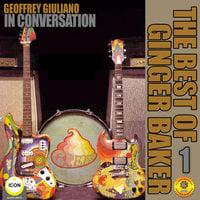 Geoffrey Giuliano's In Conversation: The Best of Ginger Baker 1 - Geoffrey Giuliano