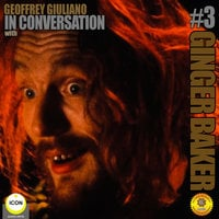 Ginger Baker of Cream: In Conversation 3 - Geoffrey Giuliano