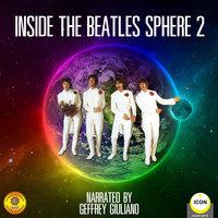 Inside The Beatles Sphere 2 - Geoffrey Giuliano