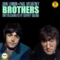 John Lennon & Paul McCartney: Brothers - Geoffrey Giuliano