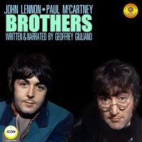 John Lennon & Paul McCartney: Brothers - Geoffrey Giuliano