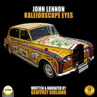 John Lennon: Kaleidoscope Eyes - Geoffrey Giuliano