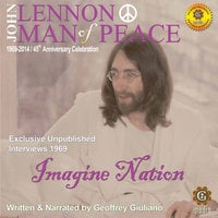 John Lennon, Man of Peace, Part 5: Imagine Nation - Geoffrey Giuliano