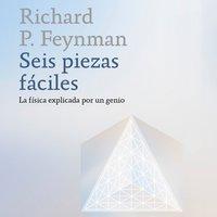 Seis piezas fáciles - Richard P. Feynman