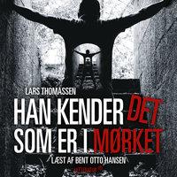 Han kender det som er i mørket - Lars Thomassen