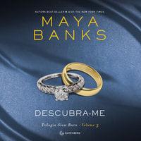 Descubra-me - Maya Banks