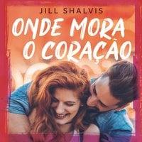Onde mora o coração - Jill Shalvis