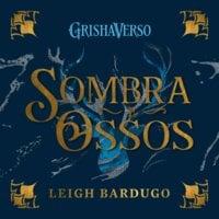 Sombra e Ossos - Leigh Bardugo