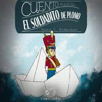 Cuento musical: El soldadito de plomo - Hans Christian Andersen