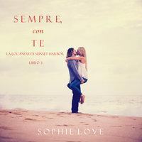 Sempre Con Te (La Locanda di Sunset Harbor — Libro 3) - Sophie Love