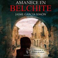 Amanece en Belchite - no dramatizado - Jaime Garcia