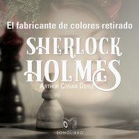 La aventura del fabricante de colores retirado - Arthur Conan Doyle
