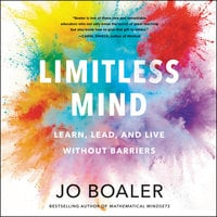 Limitless Mind: Learn, Lead, and Live Without Barriers - Jo Boaler