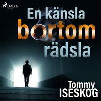 En känsla bortom rädsla - Tommy Iseskog