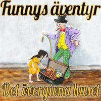 Funnys äventyr - Det övergivna huset - Staffan Götestam,Josefine Götestam