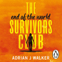 The End of the World Survivors Club - Adrian J. Walker