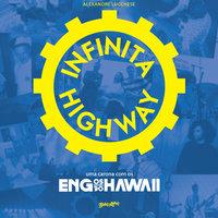Infinita Highway - Uma carona com os Engenheiros do Hawaii - Alexandre Lucchese